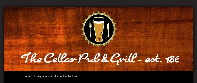 The Cellar Pub & Grill - est. 1863 - Libation & Culinary Experience in the Heart of Oak Creek